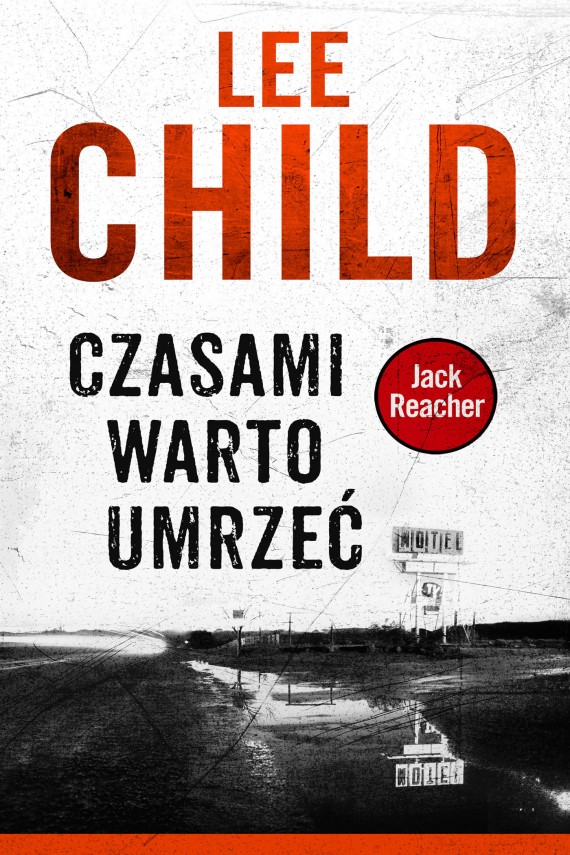 Jack Reacher. Czasami warto umrzeć (ebook) –	Lee Child