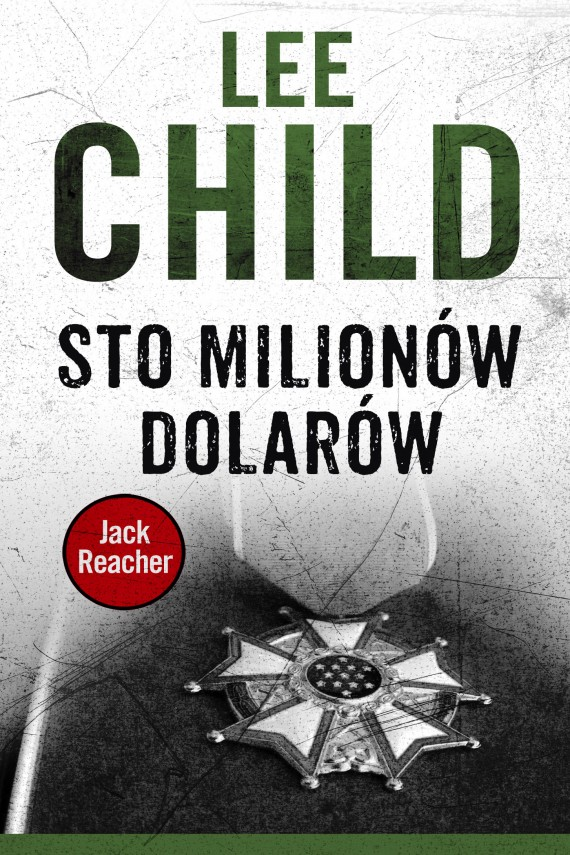Jack Reacher. Sto milionów dolarów (ebook) –	Lee Child, Jan Kraśko