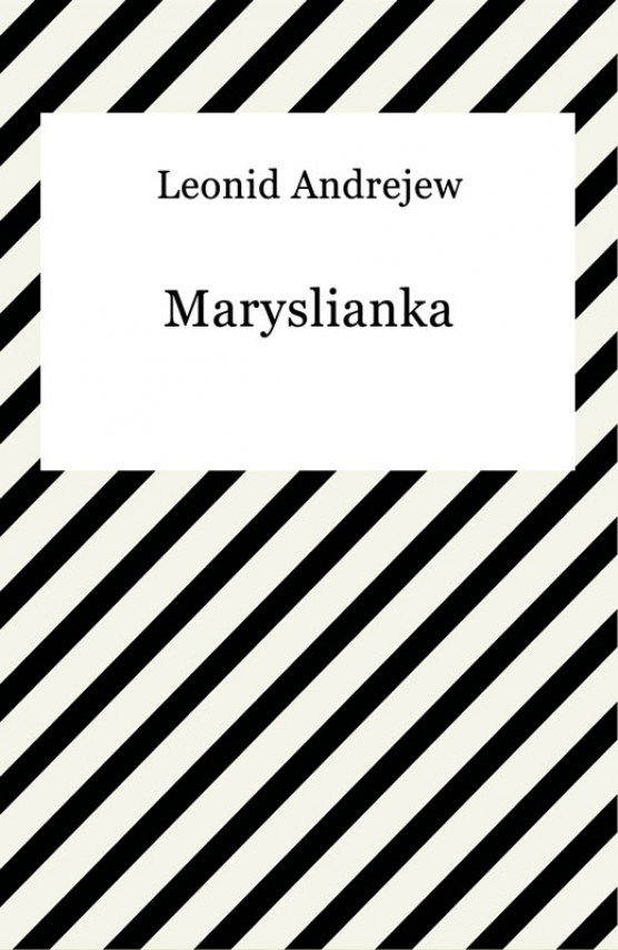 Maryslianka (ebook) –	Leonid Andrejew