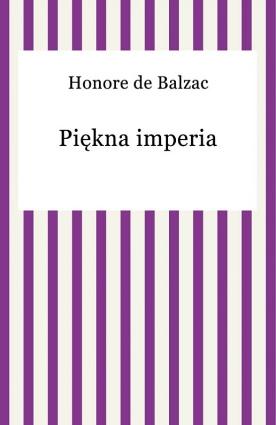 Piękna imperia (ebook) –	Honore De Balzac