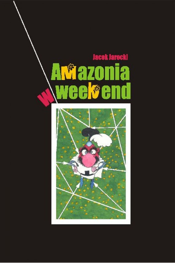 Amazonia w weekend (ebook) –	Jacek Jarecki
