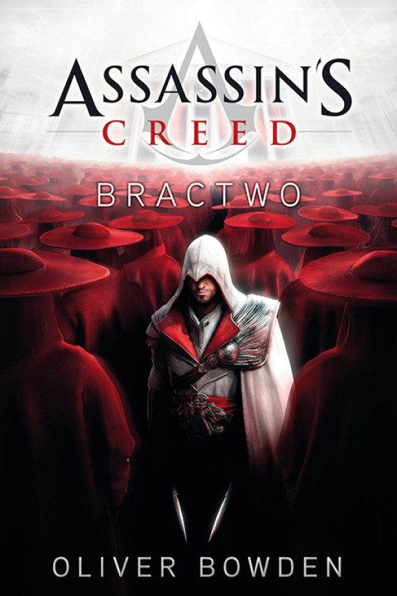 Assassin's Creed: Bractwo (ebook) –	Oliver Bowden