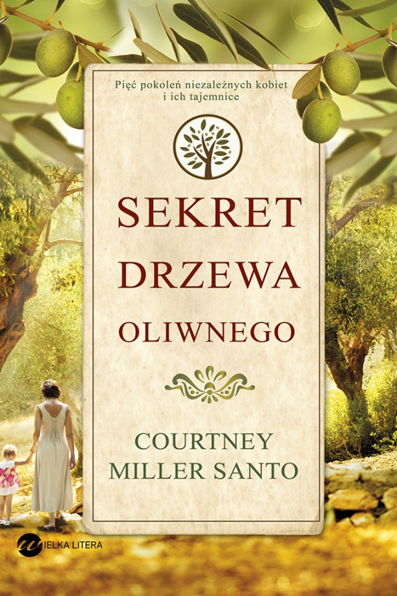 Sekret drzewa oliwnego (ebook) –	Miller Santo Courtney