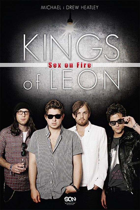 Kings of Leon. Sex on Fire (ebook) –	Drew Heatley, Michael Heatley