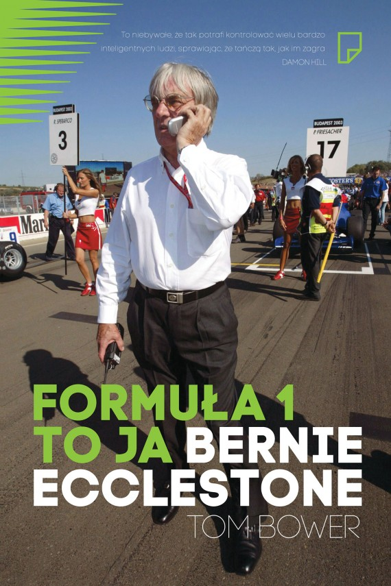 Formuła 1 to ja. Bernie Ecclestone (ebook) –	Tom Bower
