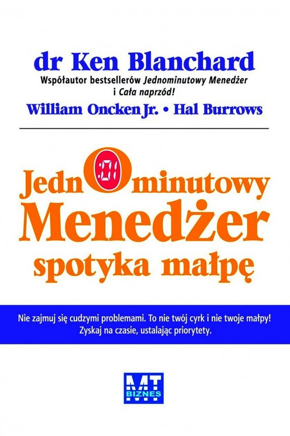 Jednominutowy menedżer spotyka małpę (ebook) –	Hal Urban, Ken Blanchard, William Oncken Jr.