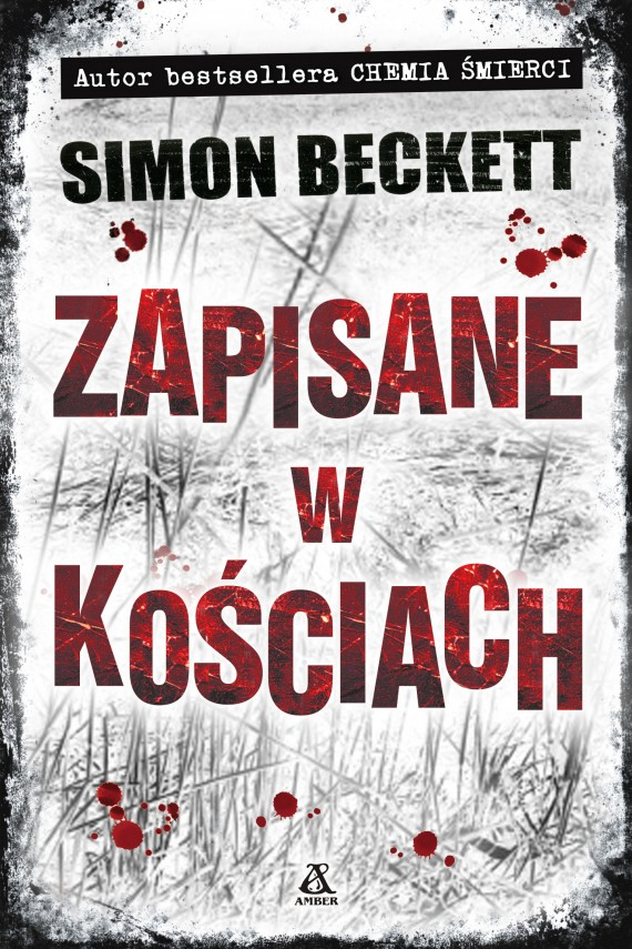 Zapisane w kościach (ebook) –	Simon Beckett