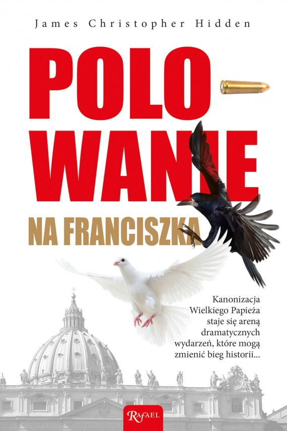 Polowanie na Franciszka (ebook) –	James Christopher Hidden