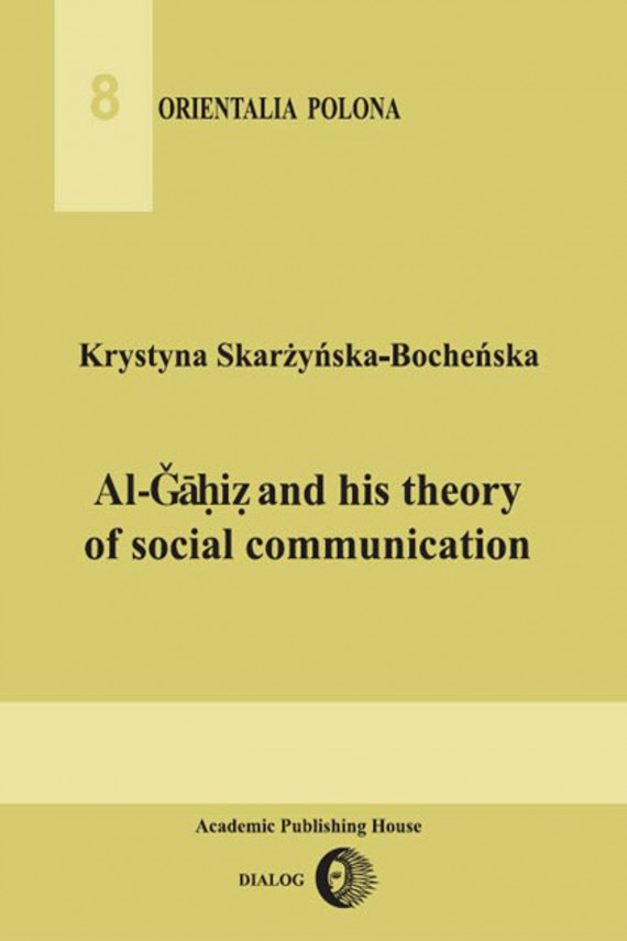 Al-Gahiz and his theory of social communication (ebook) –	Krystyna  Skarżyńska-Bocheńska