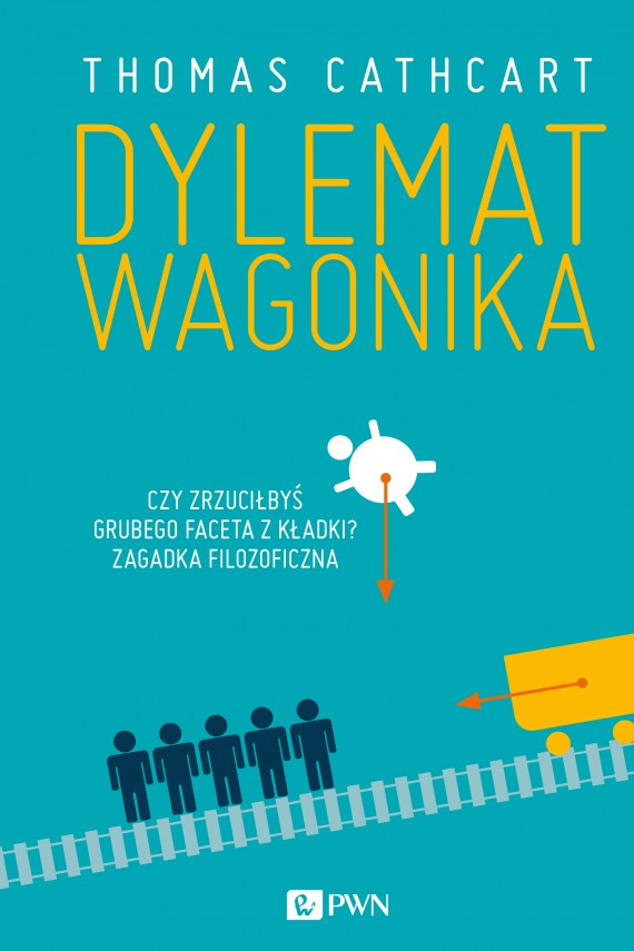 Dylemat wagonika (ebook) –	Thomas  Cathcart