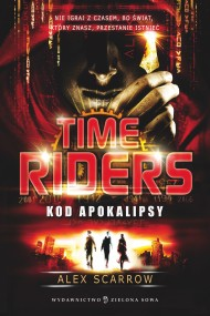 Time Riders cz. 3 - Kod Apokalipsy