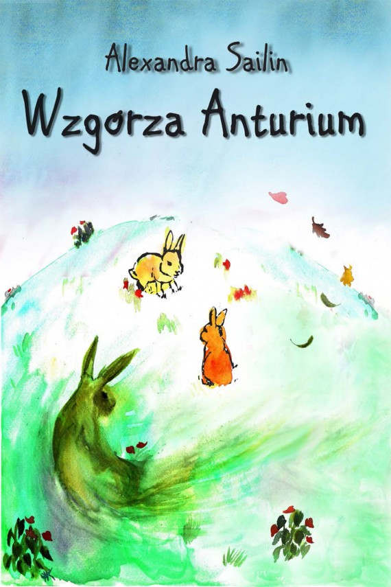 Wzgórza Anturium (ebook) –	Alexandra Sailin