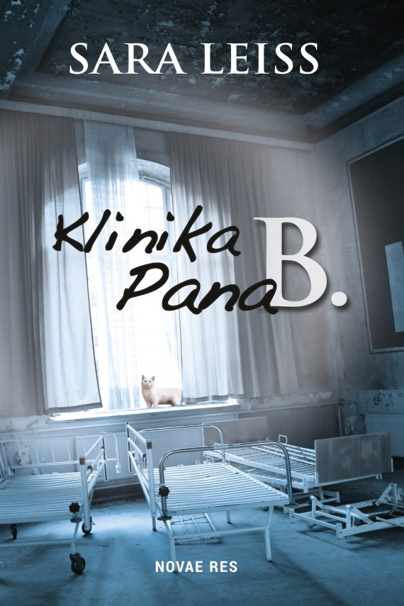 Klinika Pana B. (ebook) –	Sara  Leiss