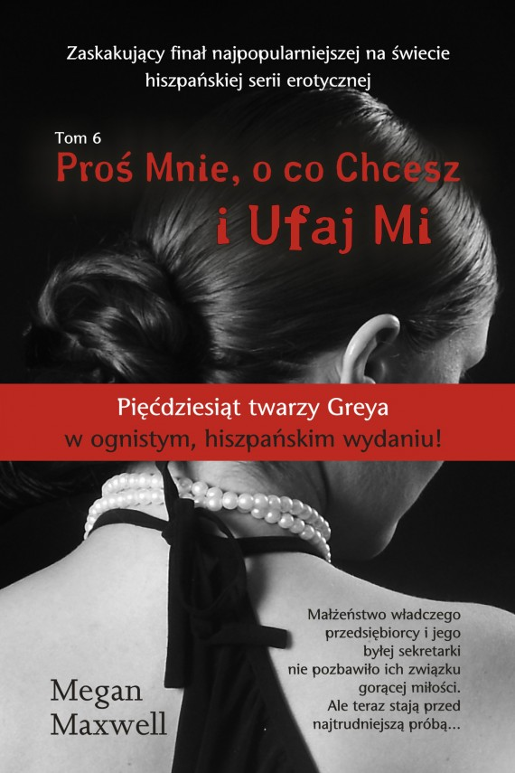 Proś Mnie, o co Chcesz Tom 6 I Ufaj Mi (ebook) –	Megan Maxwell