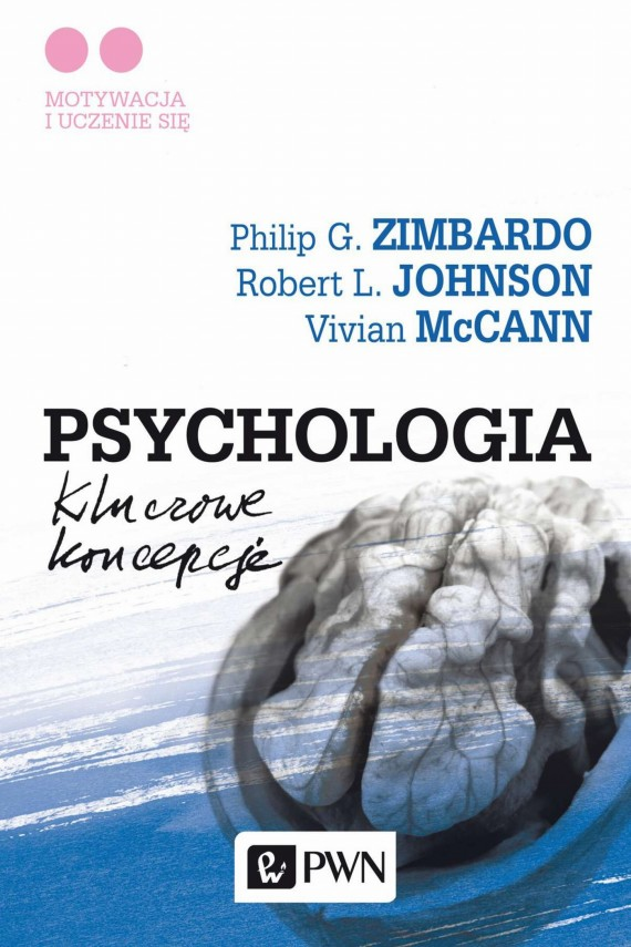 Psychologia. Kluczowe koncepcje. Tom 2 (ebook) –	Philip G.  Zimbardo, Robert L.  Johnson, Vivian  McCann