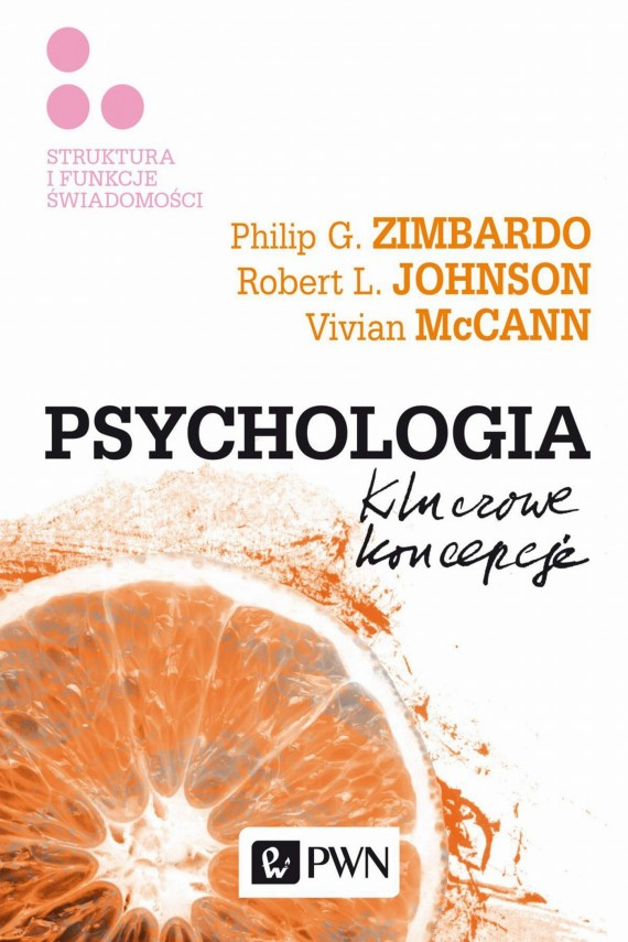 Psychologia. Kluczowe koncepcje. Tom 3 (ebook) –	Philip G.  Zimbardo, Robert L.  Johnson, Vivian  McCann