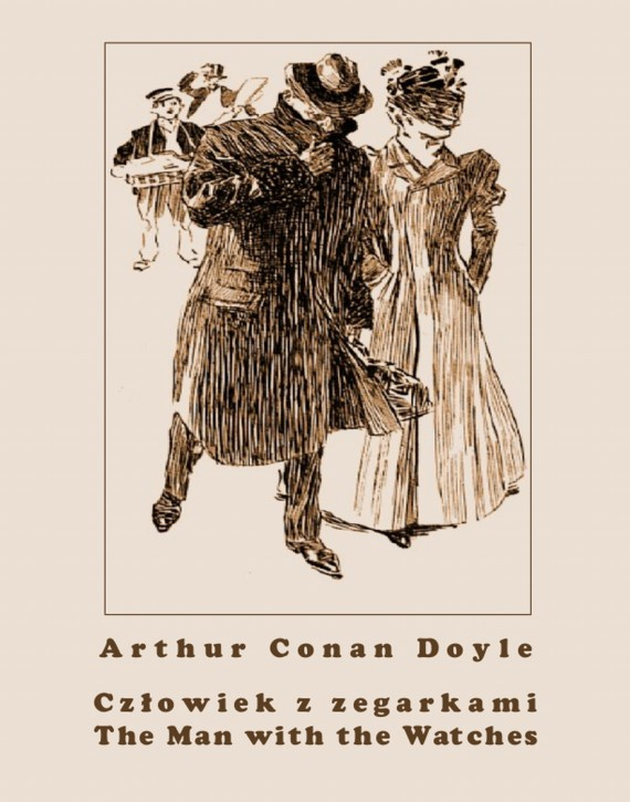 Człowiek z zegarkami. The Man with the Watches (ebook) –	Arthur Conan Doyle