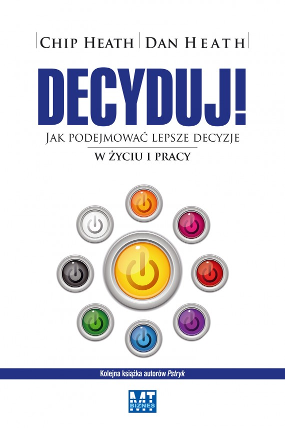Decyduj! (ebook) –	Chip Heath, Dan Heath