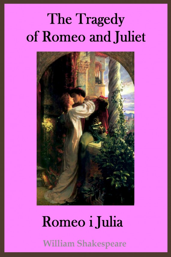 The Tragedy of Romeo and Juliet. Romeo i Julia - publikacja w języku angielskim i polskim (ebook) –	William Shakespeare