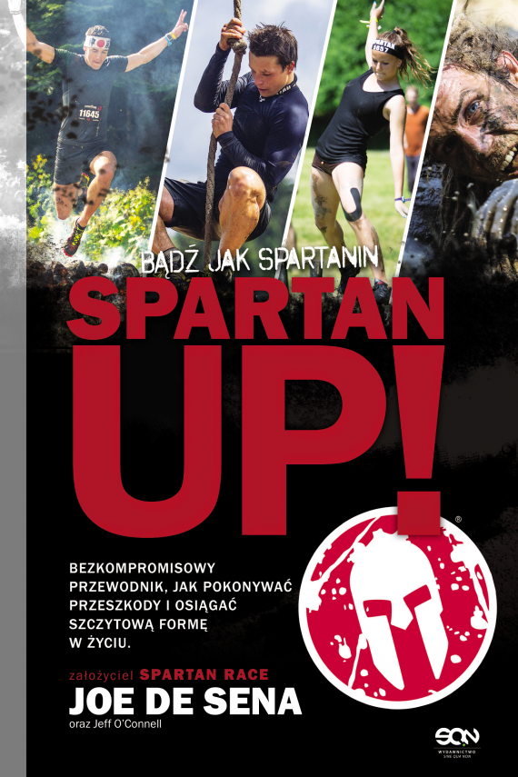 Spartan Up! Bądź jak Spartanin (ebook) –	Joe  De Sena, Jeff O'Connell