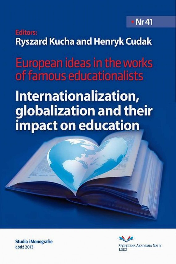 European Ideas in The Works of Famous Educationalists. Internationalization, globalization and their impact on education (ebook) –	Ryszard  Kucha, Henryk  Cudak