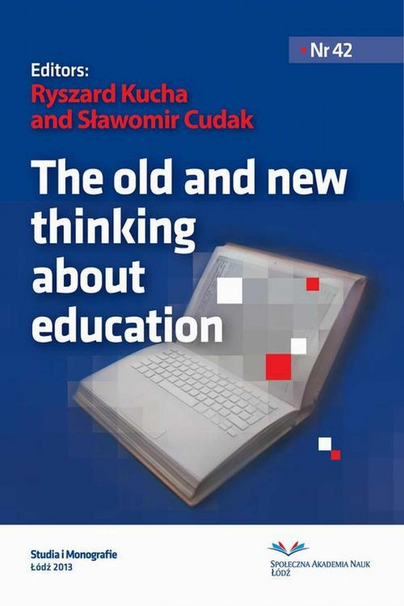 The old and new thinking about education (ebook) –	Ryszard  Kucha, Sławomir  Cudak