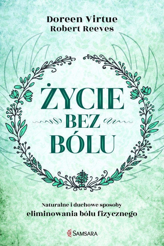 Życie bez bólu (ebook) –	Doreen Virtue, Robert Reeves