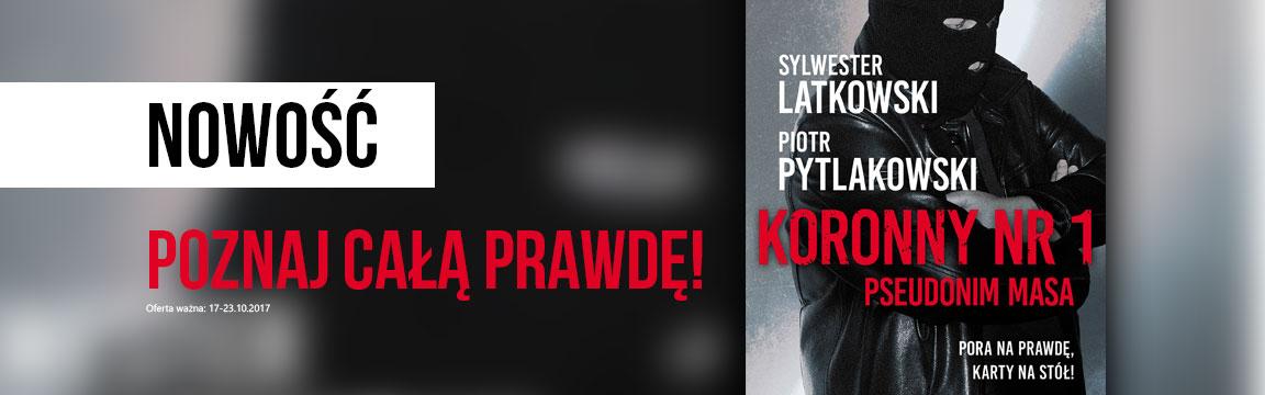 """""""Koronny nr 1. Pseudonim Masa"""" – Piotr Pytlakowski i Sylwester Latkowski"""