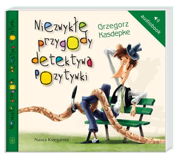 okładka Niezwykłe przygody detektywa Pozytywkiaudiobook   MP3   Grzegorz Kasepke