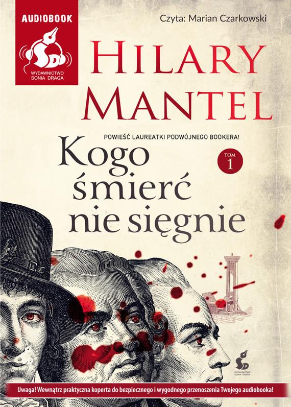okładka Kogo śmierć nie sięgnie. Tom 1audiobook | MP3 | Hilary Mantel