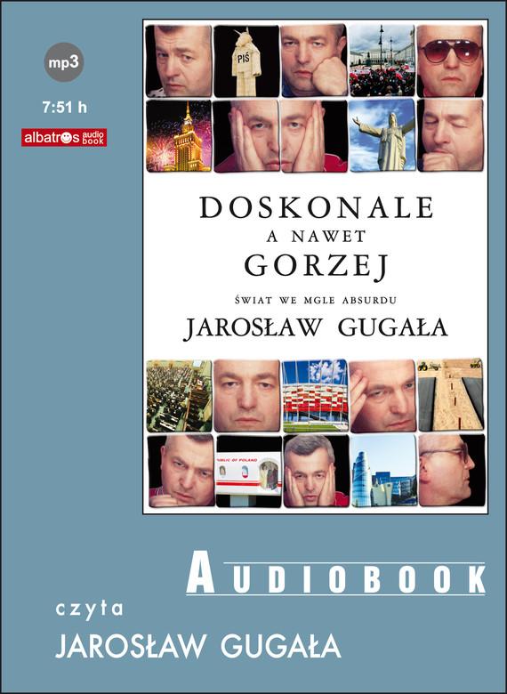 okładka DOSKONALE, A NAWET GORZEJ, Audiobook | Gugała Jarosław