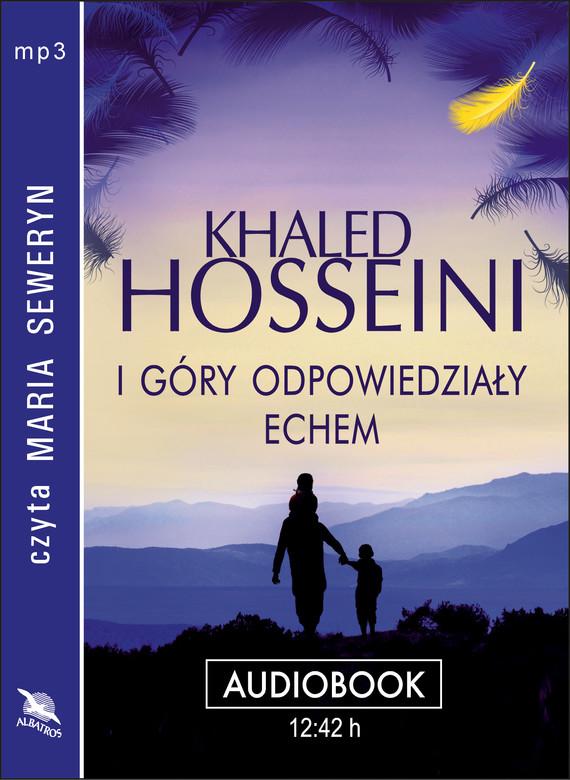 okładka I GÓRY ODPOWIEDZIAŁY ECHEM, Audiobook | Khaled Hosseini