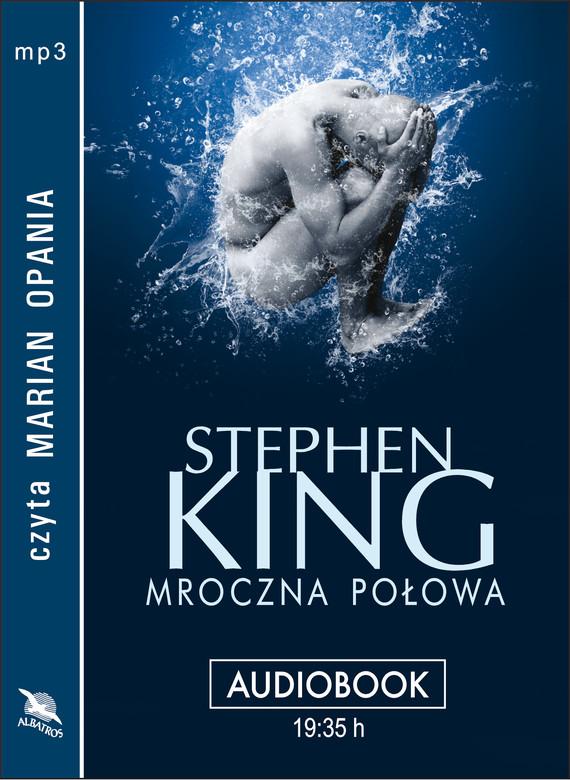 okładka MROCZNA POŁOWA, Audiobook   Stephen King