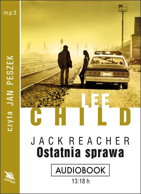 okładka OSTATNIA SPRAWAaudiobook | MP3 | Lee Child