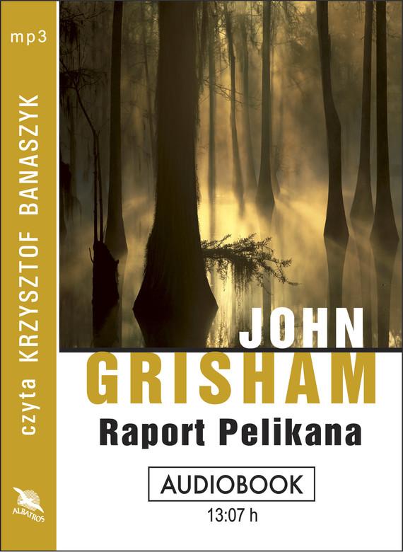 okładka RAPORT PELIKANA. Audiobook | MP3 | John  Grisham