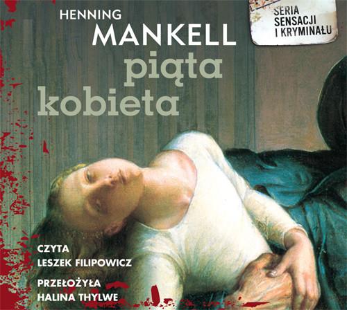 okładka Piąta kobieta. Audiobook | MP3 | Henning Mankell