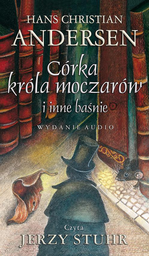 okładka Córka króla moczarów i inne baśnie, Audiobook   Hans Christian Andersen