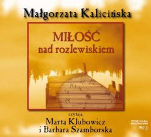 okładka Miłość nad rozlewiskiemaudiobook | MP3 | Małgorzata Kalicińska