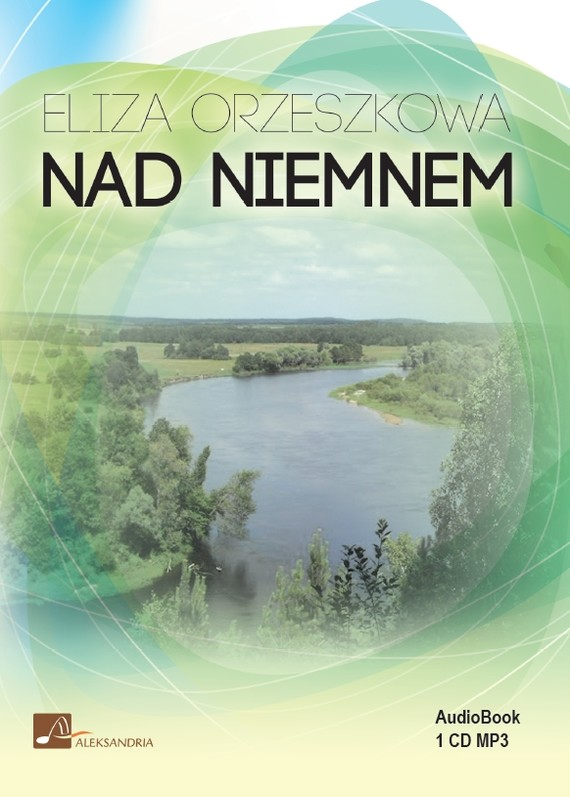 okładka Nad Niemnemaudiobook | MP3 | Eliza Orzeszkowa
