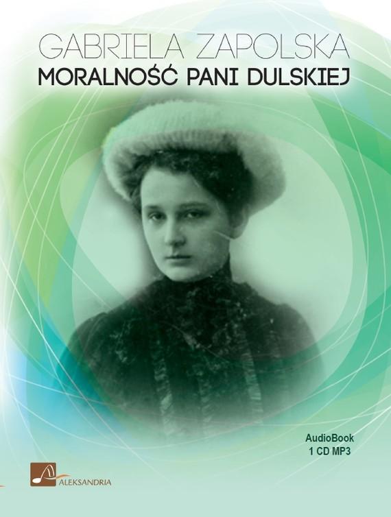 okładka Moralność Pani Dulskiejaudiobook | MP3 | Gabriela Zapolska