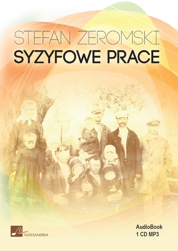 okładka Syzyfowe Praceaudiobook | MP3 | Stefan Żeromski