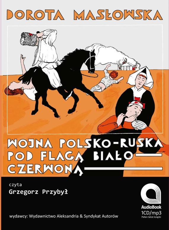 okładka Wojna polsko-ruska pod flagą biało czerwoną, Audiobook | Dorota Masłowska