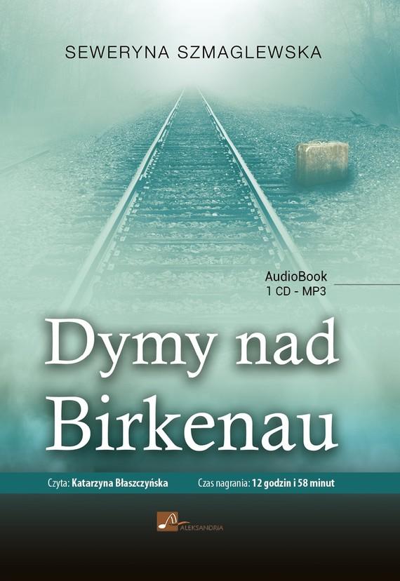 okładka Dymy nad Birkenauaudiobook | MP3 | Seweryna Szmaglewska