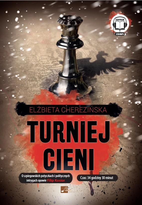 okładka Turniej cieniaudiobook | MP3 | Elżbieta Cherezińska