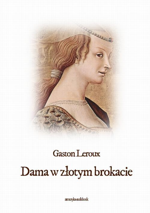 okładka Dama w złotym brokacie, Audiobook | Gaston  Leroux