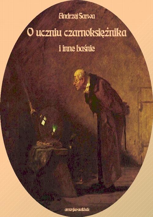 okładka O uczniu czarnoksiężnika i inne baśnieaudiobook | MP3 | Andrzej  Sarwa