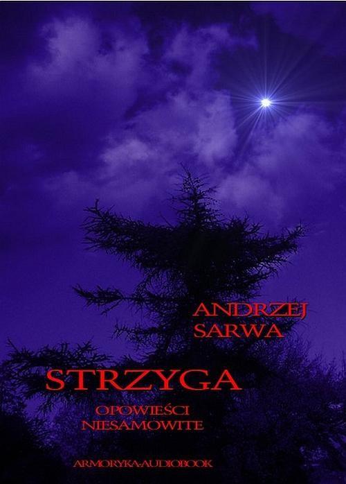 okładka Strzyga. Opowieści niesamowite, Audiobook | Andrzej  Sarwa