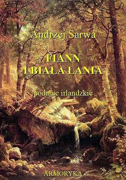 okładka Fiann i biała łania. Podanie irlandzkieaudiobook | MP3 | Andrzej  Sarwa
