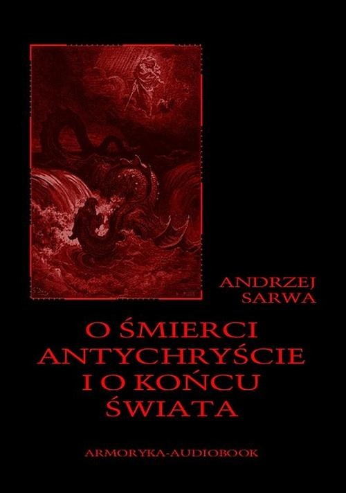 okładka O śmierci, antychryście i o końcu świataaudiobook | MP3 | Andrzej  Sarwa