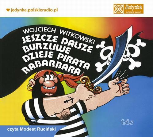 okładka Jeszcze dalsze burzliwe dzieje pirata Rabarbaraaudiobook | MP3 | Wojciech  Witkowski